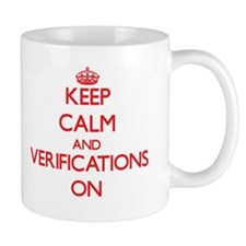 Keep Calm and Verifications ON Mugs