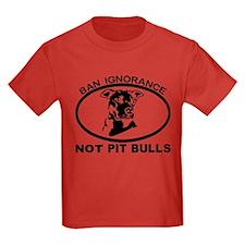 BAN IGNORANCE NOT PIT BULLS T-Shirt