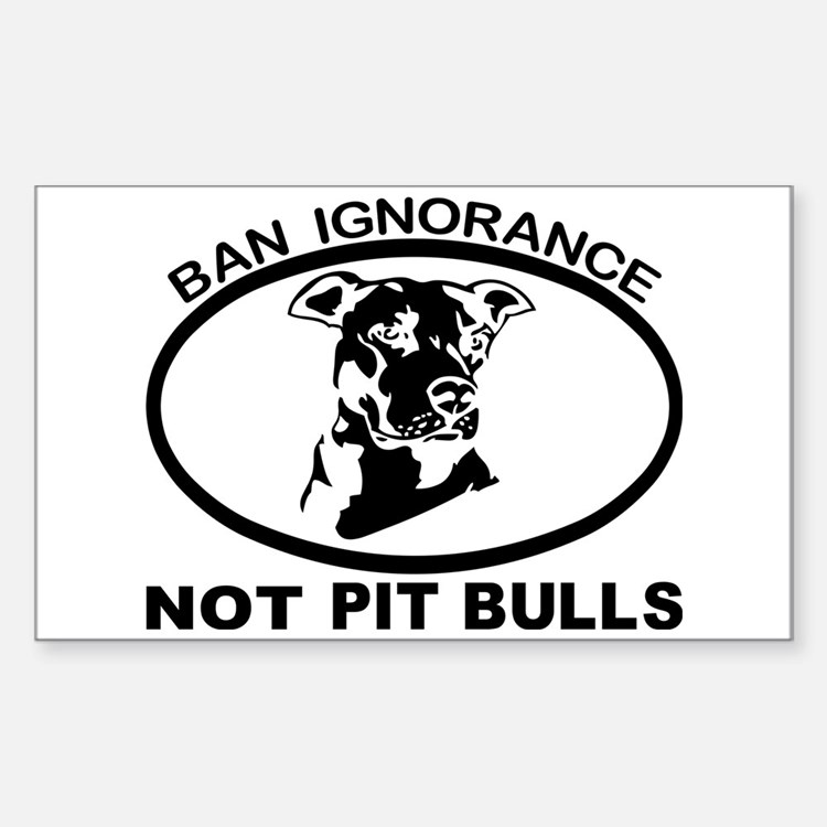 BAN IGNORANCE NOT PIT BULLS Decal