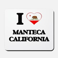 I love Manteca California Mousepad