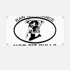 BAN IGNORANCE NOT PIT BULLS Banner