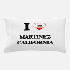 I love Martinez California Pillow Case