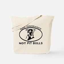 BAN IGNORANCE NOT PIT BULLS Tote Bag