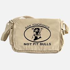 BAN IGNORANCE NOT PIT BULLS Messenger Bag