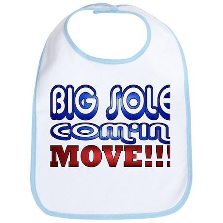Big Sole Com'in, Move! Bib