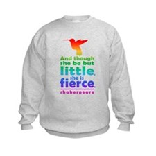 And though she be but little, she is fierce. Sweat