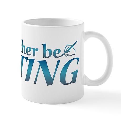 I'd rather be writing... Mug