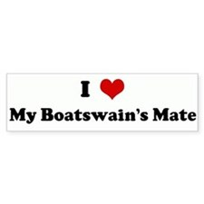 I Love My Boatswain's Mate Bumper Bumper Sticker