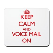 Keep Calm and Voice Mail ON Mousepad