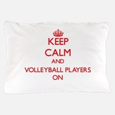 Keep Calm and Volleyball Players ON Pillow Case