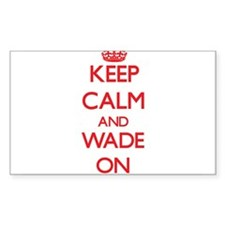 Keep Calm and Wade ON Decal