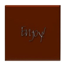 "dark red ""Enjoy"" Tile Coaster"
