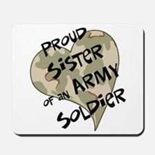 Proud sister Army soldier Mousepad