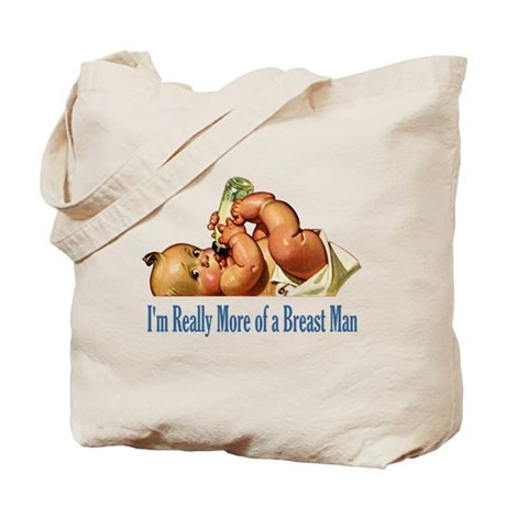 """I""""M REALLY MORE OF A BREAST MAN Tote Bag"""