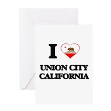 I love Union City California Greeting Cards