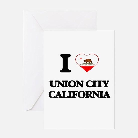 I love Union City California Greeting Cards