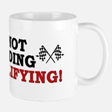 """I'm Not Speeding: I'm Qualifying!"" Mug"