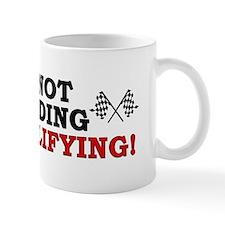 """""""I'm Not Speeding: I'm Qualifying!"""" Mug"""
