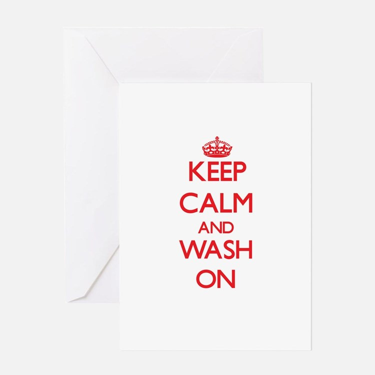 Keep Calm and Wash ON Greeting Cards