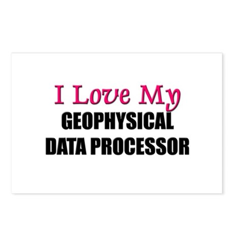 I Love My GEOPHYSICAL DATA PROCESSOR Postcards (Pa