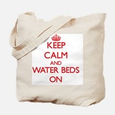 Keep Calm and Water Beds ON Tote Bag