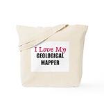I Love My GEOLOGICAL MAPPER Tote Bag