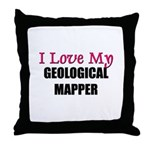 I Love My GEOLOGICAL MAPPER Throw Pillow