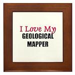 I Love My GEOLOGICAL MAPPER Framed Tile