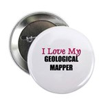 I Love My GEOLOGICAL MAPPER Button