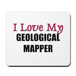 I Love My GEOLOGICAL MAPPER Mousepad