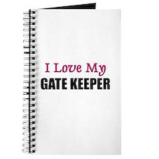 I Love My GATE KEEPER Journal