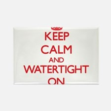 Keep Calm and Watertight ON Magnets