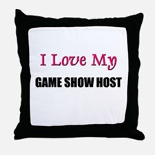 I Love My GAME SHOW HOST Throw Pillow