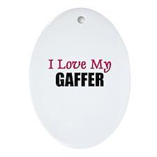 I Love My GAFFER Oval Ornament