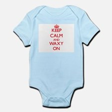 Keep Calm and Waxy ON Body Suit
