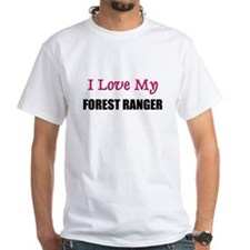 I Love My FOREST RANGER Shirt