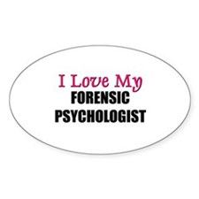I Love My FORENSIC PSYCHOLOGIST Oval Decal
