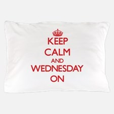 Keep Calm and Wednesday ON Pillow Case