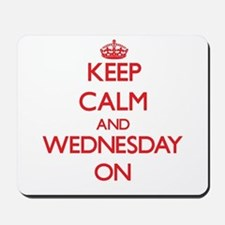 Keep Calm and Wednesday ON Mousepad