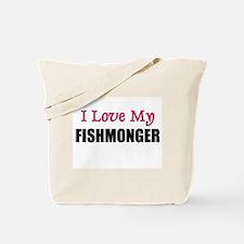 I Love My FISHMONGER Tote Bag