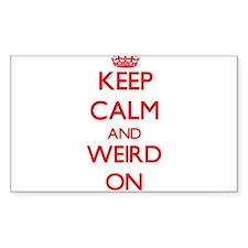 Keep Calm and Weird ON Decal