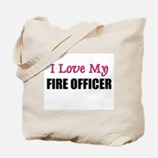 I Love My FIRE OFFICER Tote Bag