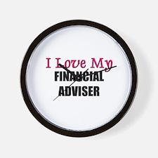 I Love My FINANCIAL ADVISER Wall Clock