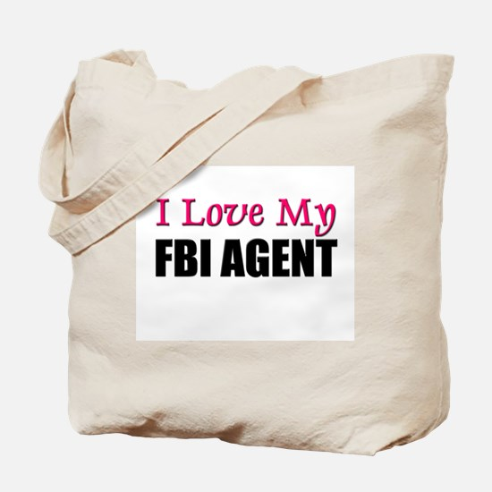 I Love My FBI AGENT Tote Bag