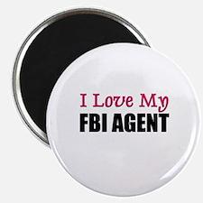 I Love My FBI AGENT Magnet