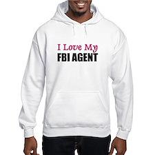 I Love My FBI AGENT Jumper Hoodie