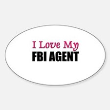 I Love My FBI AGENT Oval Decal