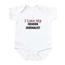 I Love My FASHION JOURNALIST Infant Bodysuit