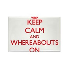 Keep Calm and Whereabouts ON Magnets
