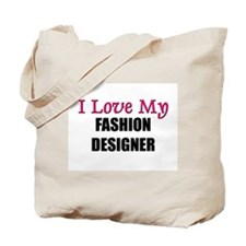 I Love My FASHION DESIGNER Tote Bag